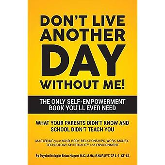 Don't Live Another Day Without Me by Brian Nugent - 9780228800101 Book