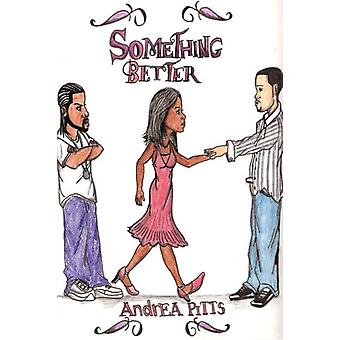 Something Better by Andrea Pitts - 9780615136752 Book