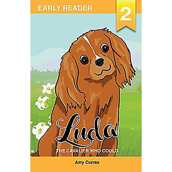 Luda the Cavalier Who Could by Amy Curran - 9780648239321 Book