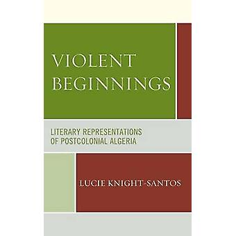 暴力的な始まり - ポストコロニアルアルジェリアの文学表現