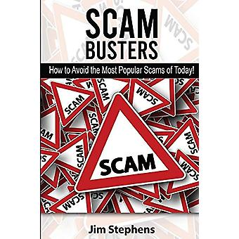 Scam Busters - How to Avoid the Most Popular Scams of Today! by Jim St
