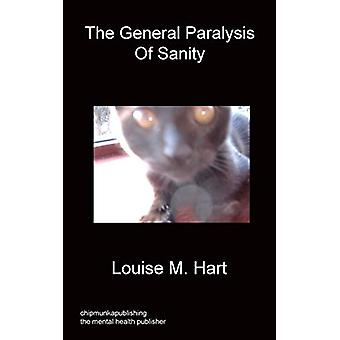 The General Paralysis Of Sanity by Louise M Hart - 9781849919555 Book