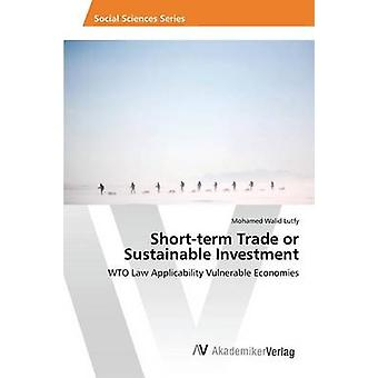 Short-Term Trade or Sustainable Investment by Walid Lutfy Mohamed - 9