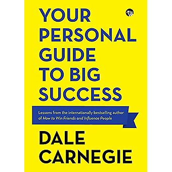 Your Personal Guide to Big Success by Dale Carnegie - 9789388070744 B