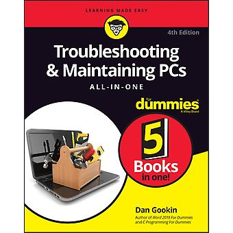 Troubleshooting amp Maintaining PCs AllinOne For Dummies by Dan Gookin