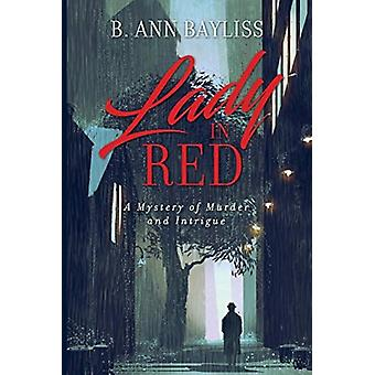 Lady in Red by B. Ann Bayliss