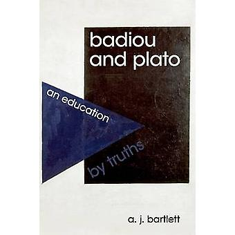 Badiou and Plato by A. J. Bartlett
