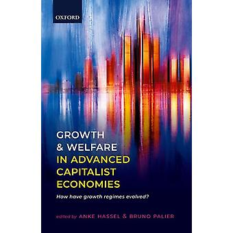 Growth and Welfare in Advanced Capitalist Economies by Edited by Anke Hassel & Edited by Bruno Palier