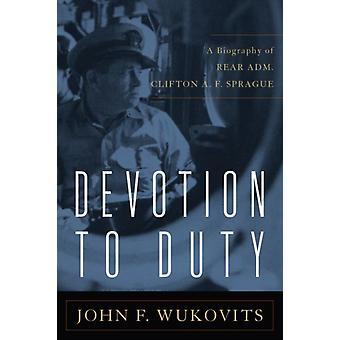 Devotion to Duty by John F. Wukovits