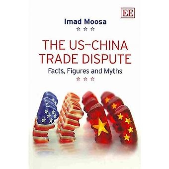 The US  China Trade Dispute Facts Figures and Myths