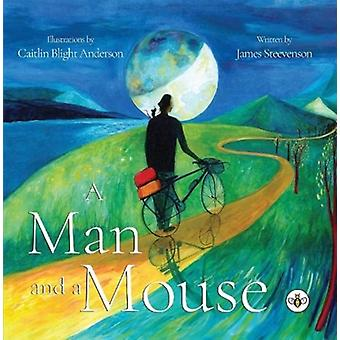 A Man and a Mouse by Caitlin AndersonJames Steevenson