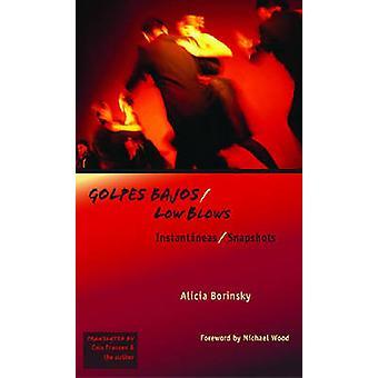 Golpes Bajos/Low Blows - Instantaneas/Snapshots by Alicia Borinsky - 9