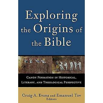 Exploring the Origins of the Bible - Canon Formation in Historical - L