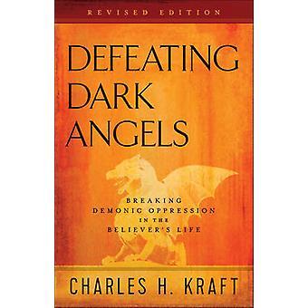 Derrotando os anjos negros - quebrando a opressão demoníaca do crente