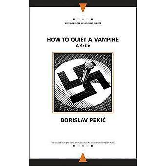 Hoe om rustig een vampier door Bogdan Rakic - Borislav Pekic - Stephen M.