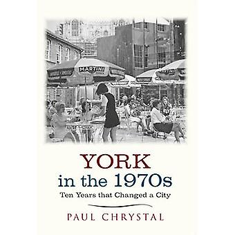 York in the 1970s - Ten Years That Changed a City by Paul Chrystal - 9