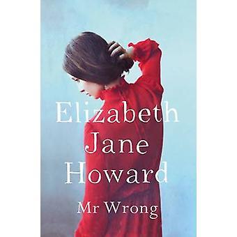 Mr Wrong by Elizabeth Jane Howard - 9781447272434 Book