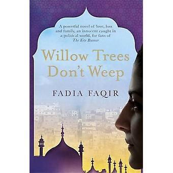Weiden Weinen nicht von Fadia Faqir - 9781782069508 Buch