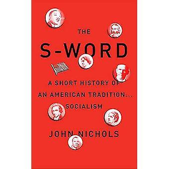 Der -S Wort - - eine kurze Geschichte einer amerikanischen Tradition... Sozialismus von