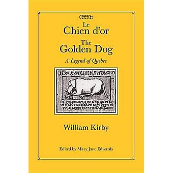 Le Chien d'or/The Golden Dog - A Legend of Quebec by William Kirby - 9