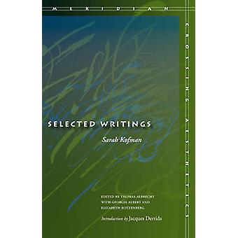 Selected Writings by Sarah Kofman - Georgia Albert - Thomas Albrecht