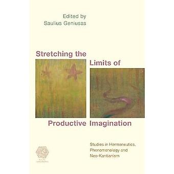 Stretching the Limits of Productive Imagination - Studies in Kantianis