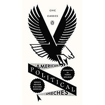 American poliittisten puheiden (Penguin Civic Classics)