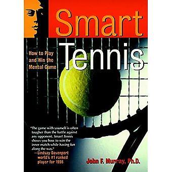 Smart Tennis: Wie Sie spielen und gewinnen die mentale Seite des Spiels