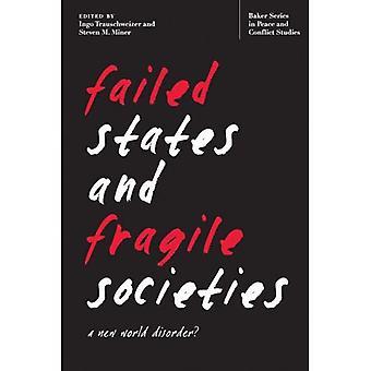 Fehlgeschlagen, Staaten und Fragile Gesellschaften: eine New World Disorder? (Baker-Serie in Frieden und Konflikt Stud) (Baker-Serie...