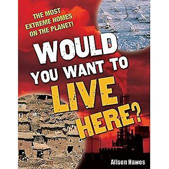 Wilt u om hier te wonen?: leeftijd 7-8, onder gemiddelde lezers (witte wolven Non fictie)