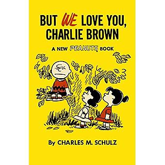 Men vi älskar dig, Charlie Brown (jordnötter Vol.7)