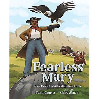 Fryktløse Mary: Sant eventyrene av Mary felt, amerikanske Stagecoach Driver