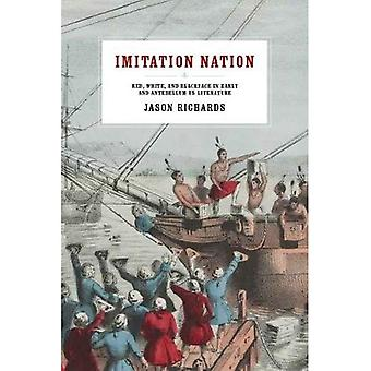 Imitation Nation: Red, White, and Blackface in Early and Antebellum Us Literature