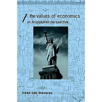 Les valeurs de l'économie une Perspective aristotélicienne par Staveren & Irene Van