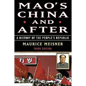 Maos China and After A History of the Peoples Republic Third Edition by Meisner & Maurice J.