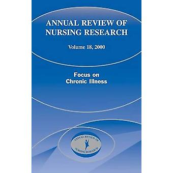 Annual Review of Nursing Research Volume 18 2000 Focus on Chronic Illness by Goeppinger & Jean