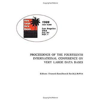 Proceedings 1988 Vldb Conference 14th International Conference on Very Large Data Bases by Morgan Kaufmann Publishers