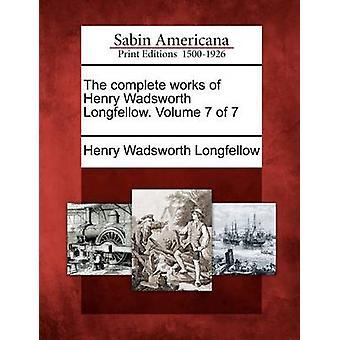 Das Gesamtwerk von Henry Wadsworth Longfellow. Band 7 von 7 von Longfellow & Henry Wadsworth