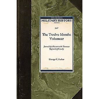 The Twelve Months Volunteer by George C. Furber & C. Furber