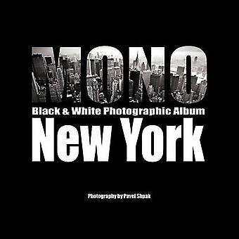 Album fotografico bianco nero MONO di New York di Shpak & Pavel