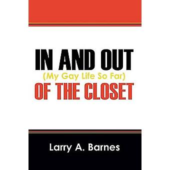 In and Out of the Closet My Gay Life So Far by Barnes & Larry a.