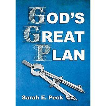 Gods Great Plan by Peck & Sarah Elizabeth