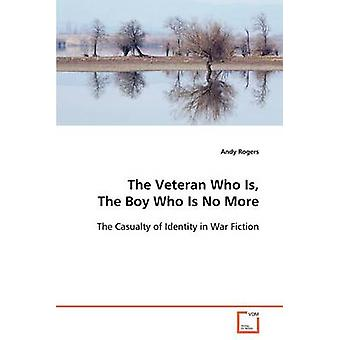 The Veteran Who Is The Boy Who Is No More by Rogers & Andy