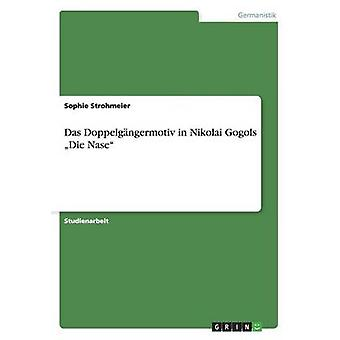 Das Doppelgngermotiv i Nikolaj Gogols Die Nase av Strohmeier & Sophie
