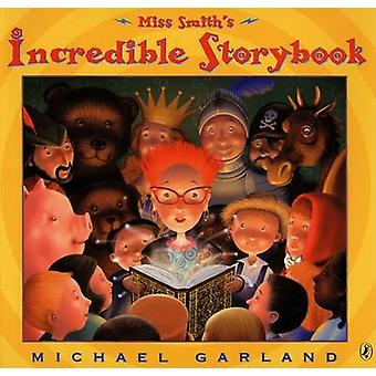 Miss Smith's Incredible Storybook by Michael Garland - 9780142402825