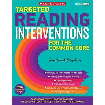 Targeted Reading Interventions for the Common Core - Grades 4 and Up -