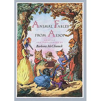 Animal Fables from Aesop by Aesop - Barbara McClintock - 978087923913