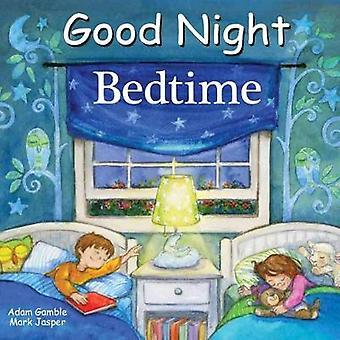 Good Night Bedtime by Adam Gamble - 9781602194717 Book