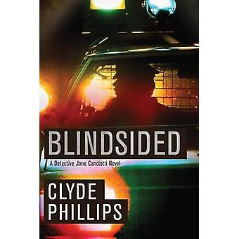 Blindsided by Clyde B. Phillips - 9781611098136 Book