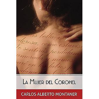 La Mujer del Coronel by Carlos Alberto Montaner - 9781616053437 Book